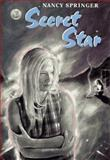 Secret Star, Nancy Springer, 0399230289