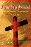 Jesus the Radical, H. C. Kim, 0595180280