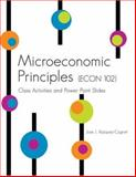 Microeconomic Principles (Econ 102) : Class Activities and Power Point Slides, Vazquez-Cognet, Jose, 0757540287