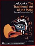 The Traditional Art of the Mask, Lelooska, 0764300288