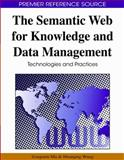 The Semantic Web for Knowledge and Data Management : Technologies and Practices, Zongmin Ma, Huaiqing Wang, 1605660280