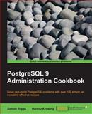 PostgreSQL 9 Administration Cookbook, Riggs, Simon and Krosing, Hannu, 1849510288