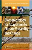 Biometeorology for Adaptation to Climate Variability and Change, , 9048180287