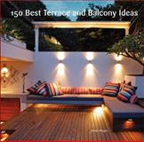 150 Best Terrace and Balcony Ideas, Irene Alegre, 0062210289