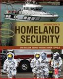 Introduction to Homeland Security : Principles of All-Hazards Risk Management, Bullock, Jane and Haddow, George, 0128020288