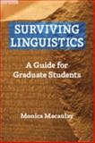 Surviving Linguistics : A Guide for Graduate Students, Macaulay, Monica Ann, 1574730282