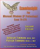 ExamInsight for MCP/MCSE Certification : Installing, Configuring and Administering Microsoft Windows XP Professional Exam 70-270, Timmons, Deborah and Timmons, Patrick, 1590950283