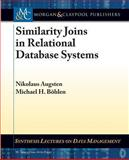 Similarity Joins in Relational Database Systems, Bohlen, Michael, 1627050280