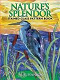 Nature's Splendor Stained Glass Pattern Book, M. S. Hanson, 0486470296