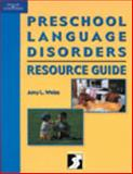 Preschool Language Disorders Resource Guide : Specific Language Impairment, Weiss, Amy L., 0769300294