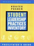 Student Leadership Practices Inventory : Facilitator's Guide, Kouzes, James M. and Posner, Barry Z., 0787980293
