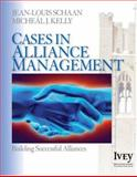 Cases in Alliance Management : Building Successful Alliances, Jean-Louis Schaan, Micheál J Kelly, 141294029X