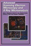 Advanced Scanning Electron Microscopy and X-Ray Microanalysis, Echlin, Patrick and Fiori, C. E., 1475790295