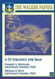 A U. S. Strategy for Iran, Charles Douglass and Michael Hays, 1478380292