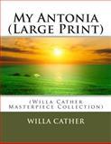 My Antonia (Large Print), Willa Cather, 1500360295