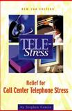 Tele-Stress : Relief for Call Center Stress, Coscia, Stephen, 1578200296
