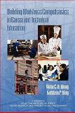 Building Workforce Competencies in Career and Technical Education, Wang, Victor C. X. and King, Kathleen P., 160752029X