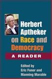Herbert Aptheker on Race and Democracy : A Reader, Herbert Aptheker, 025203029X