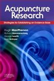 Acupuncture Research : Strategies for Establishing an Evidence Base, , 0443100292