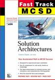 MCSD Fast Track : Solution Architectures, Mackenzie, Duncan and Matsik, Brian, 073570029X
