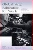 Globalizing Education for Work : Comparative Perspectives on Gender and the New Economy, , 0805850295