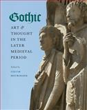 Gothic Art and Thought in the Later Medieval Period : Essays in Honor of Willibald Sauerländer, Sauerländer, Willibald, 0976820293