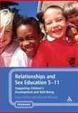 Relationships and Sex Education 5-11 : Supporting Children's Development and Well-Being, Mason Sacha and Woolley, Richard, 1441190295