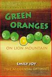 Green Oranges on Lion Mountain, Emily Joy, 1903070295