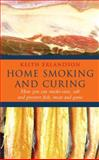 Home Smoking and Curing, Keith Erlandson, 0091890292