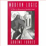 Modern Logic : A Text in Elementary Symbolic Logic, Forbes, Graeme, 0195080297