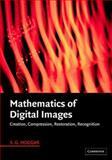Mathematics of Digital Images, S. G. Hoggar, 0521780292