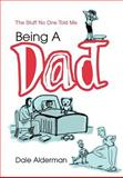 Being a Dad, Dale Alderman, 0595660290