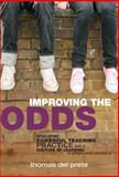 Improving the Odds : Developing Powerful Teaching Practice and a Culture of Learning in Urban High Schools, Del Prete, Thomas, 0807750298