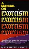 A Manual on Exorcism, H. A. Whyte, 0883680297