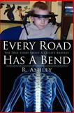 Every Road Has A Bend, R. Ashley, 1434320294