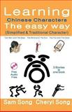 Learning Chinese Characters the Easy Way (Simplified and Traditional Character), Sam Song and Cheryl Song, 1492120294