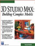 3D Studio Max : Building Complex Models, Mortier, R. Shamms, 1584500298