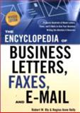 The Encyclopedia of Business Letters, Faxes, and Emails, Bly, Robert W. and Kelly, Regina Anne, 1601630298