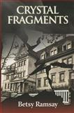 Crystal Fragments, Betsy Ramsay, 1934440299