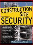 Construction Site Security, Arata, Michael J. and Arata, Michael J., Jr., 0071460292