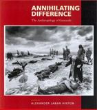 Annihilating Difference : The Anthropology of Genocide, , 0520230299