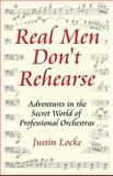 Real Men Don't Rehearse, Justin Locke, 0615130291