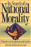 In Search of a National Morality, William B. Ball, 0801010292