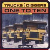 Trucks and Diggers from One to Ten, Chronicle Books Staff, 0811840298