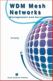 WDM Mesh Networks : Management and Survivability, Zang, Hui, 1461350298