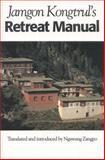 Retreat Manual, Jamgon Kongtrul, 1559390298