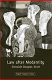 Law after Modernity, Douglas-Scott, Sionaidh, 184113029X