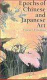 Epochs of Chinese and Japanese Art, Fenollosa, Ernest F., 4925080296