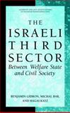 The Israeli Third Sector : Between Welfare State and Civil Society, Gidron, Benjamin and Bar, Michal, 0306480298
