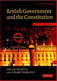 British Government and the Constitution : Text and Materials, Turpin, Colin and Tomkins, Adam, 0521690293